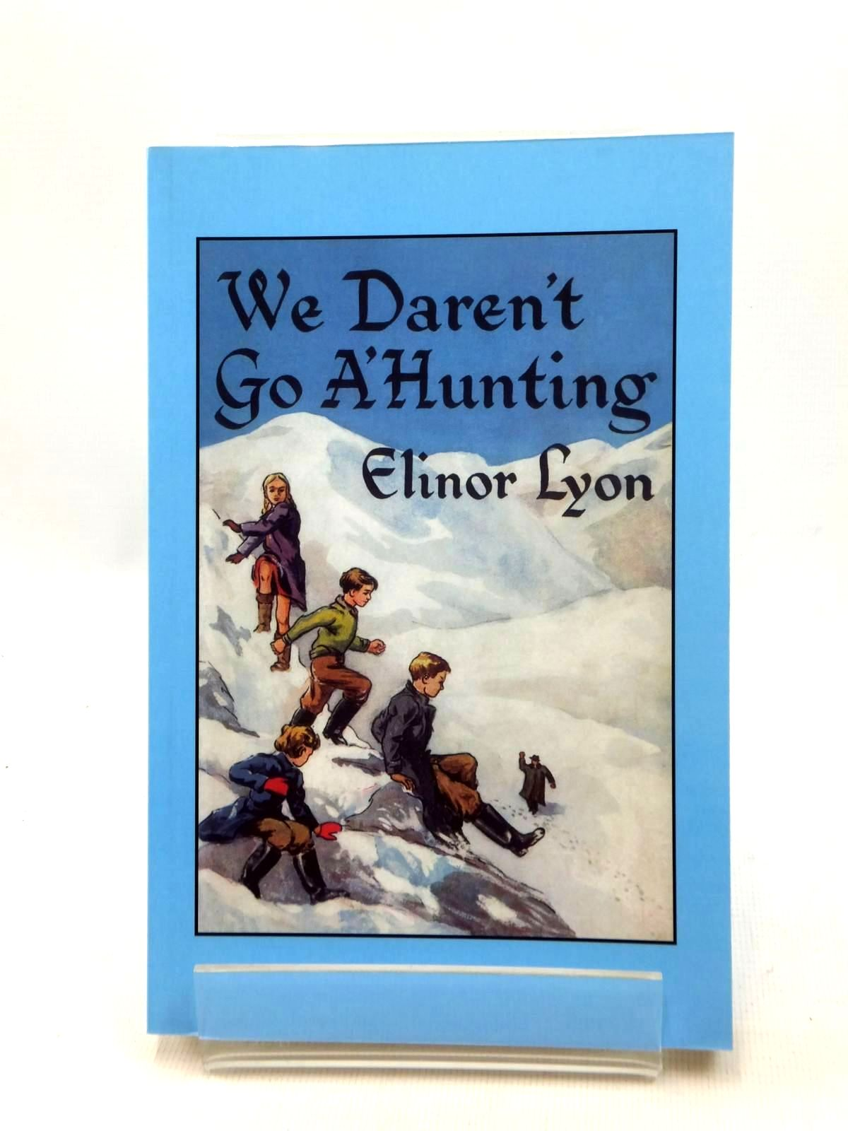 Photo of WE DAREN'T GO A'HUNTING written by Lyon, Elinor illustrated by Lyon, Elinor published by Fidra Books (STOCK CODE: 1208891)  for sale by Stella & Rose's Books