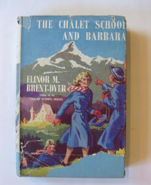 Photo of THE CHALET SCHOOL AND BARBARA written by Brent-Dyer, Elinor M. illustrated by Brook, D. published by W. & R. Chambers Limited (STOCK CODE: 1301463)  for sale by Stella & Rose's Books