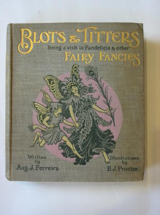 Photo of BLOTS AND TITTERS written by Ferreira, Aug. J. illustrated by Proctor, E.J. published by Greening & Co. Ltd. (STOCK CODE: 1301535)  for sale by Stella & Rose's Books