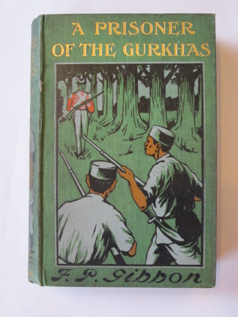 Photo of A PRISONER OF THE GURKHAS written by Gibbon, F.P. illustrated by Symes, Ivor J. published by George Routledge & Sons Ltd. (STOCK CODE: 1303912)  for sale by Stella & Rose's Books