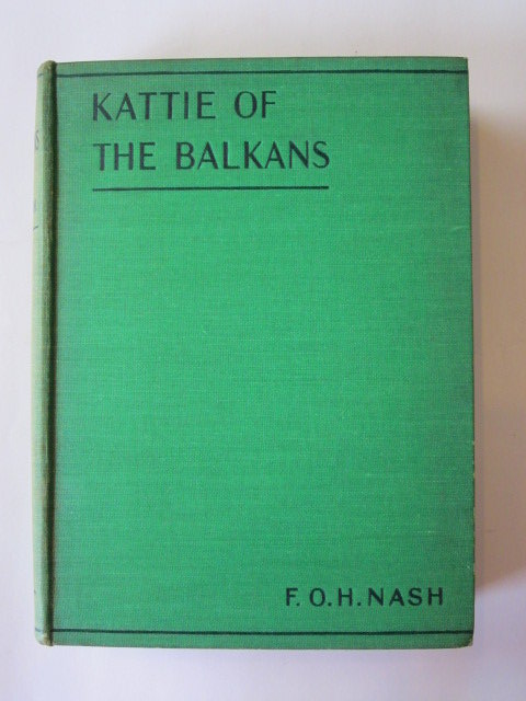 Photo of KATTIE OF THE BALKANS written by Nash, F.O.H. illustrated by Pollock, J.M. published by Frederick Warne & Co Ltd. (STOCK CODE: 1304903)  for sale by Stella & Rose's Books
