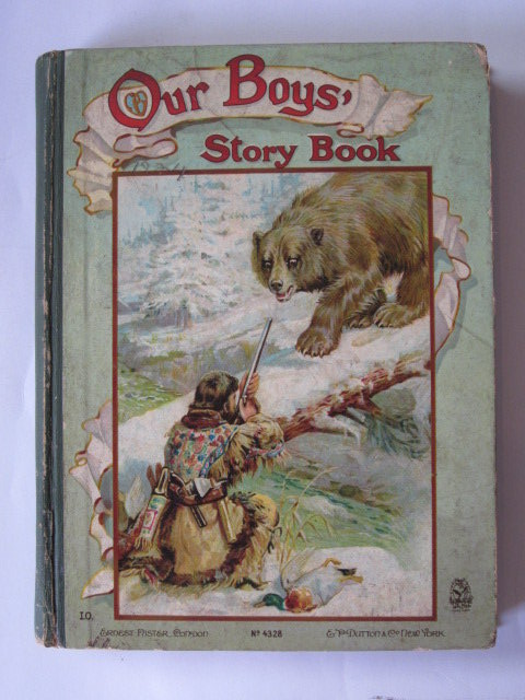 Photo of OUR BOYS' STORY BOOK written by Parry, D.H.<br />Weedon, L.L.<br />Fenn, George Manville<br />Knight, Arthur Lee<br />et al,  published by Ernest Nister, E.P. Dutton &amp; Co. (STOCK CODE: 1305007)  for sale by Stella & Rose's Books