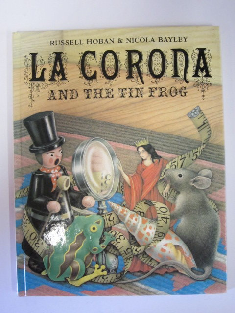 Photo of LA CORONA AND THE TIN FROG written by Hoban, Russell illustrated by Bayley, Nicola published by Jonathan Cape (STOCK CODE: 1305227)  for sale by Stella & Rose's Books