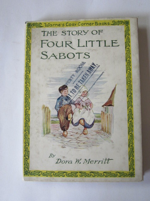 Photo of THE STORY OF FOUR LITTLE SABOTS written by Merritt, Dora W. Pearsall, Dora W. illustrated by Merritt, Dora W. published by Frederick Warne & Co Ltd. (STOCK CODE: 1305293)  for sale by Stella & Rose's Books