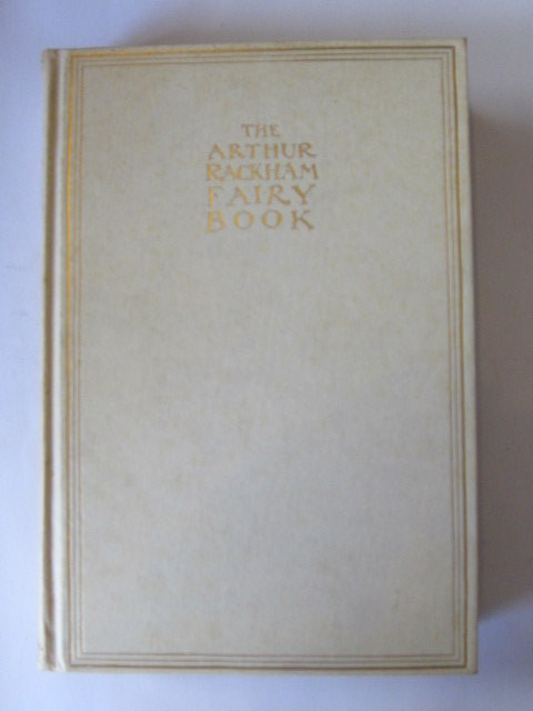 Photo of THE ARTHUR RACKHAM FAIRY BOOK written by Perrault, Charles<br />Andersen, Hans Christian<br />et al,  illustrated by Rackham, Arthur published by George G. Harrap &amp; Co. Ltd. (STOCK CODE: 1305338)  for sale by Stella & Rose's Books