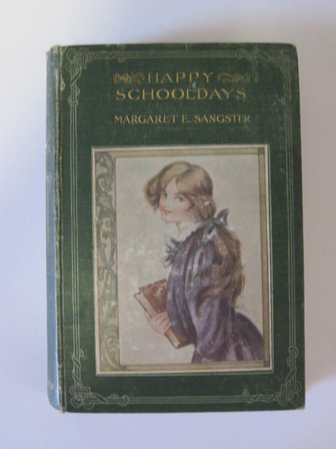 Photo of HAPPY SCHOOLDAYS written by Sangster, Margaret E. published by Hodder & Stoughton (STOCK CODE: 1306075)  for sale by Stella & Rose's Books