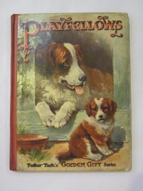 Photo of PLAYFELLOWS written by Hart, Hilda Gale, Norman Floyd, Grace C. illustrated by Thompson, G.H. Richardson, Agnes Wain, Louis et al.,  published by Raphael Tuck & Sons Ltd. (STOCK CODE: 1306716)  for sale by Stella & Rose's Books