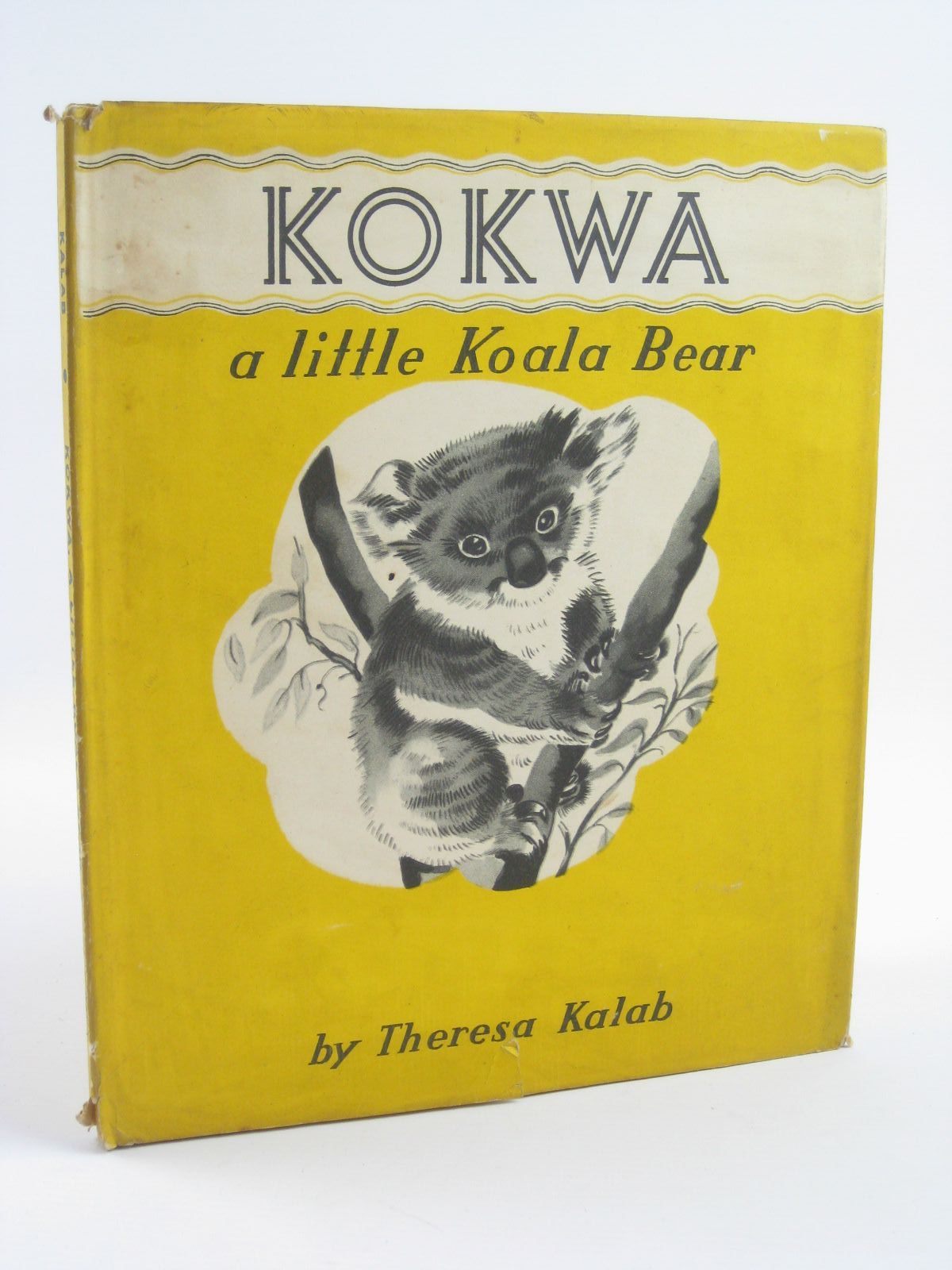 Photo of KOKWA A LITTLE KOALA BEAR written by Kalab, Theresa illustrated by Kalab, Theresa published by Hutchinson's Books for Young People (STOCK CODE: 1310287)  for sale by Stella & Rose's Books