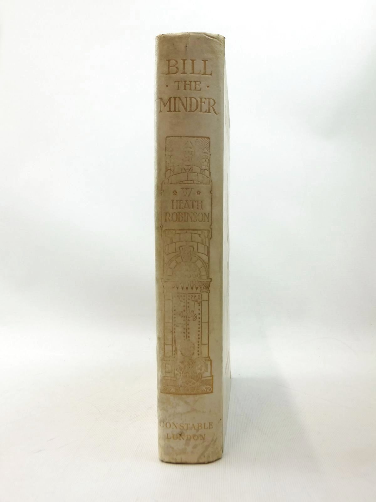 Photo of BILL THE MINDER written by Robinson, W. Heath illustrated by Robinson, W. Heath published by Constable and Company Ltd. (STOCK CODE: 1314202)  for sale by Stella & Rose's Books