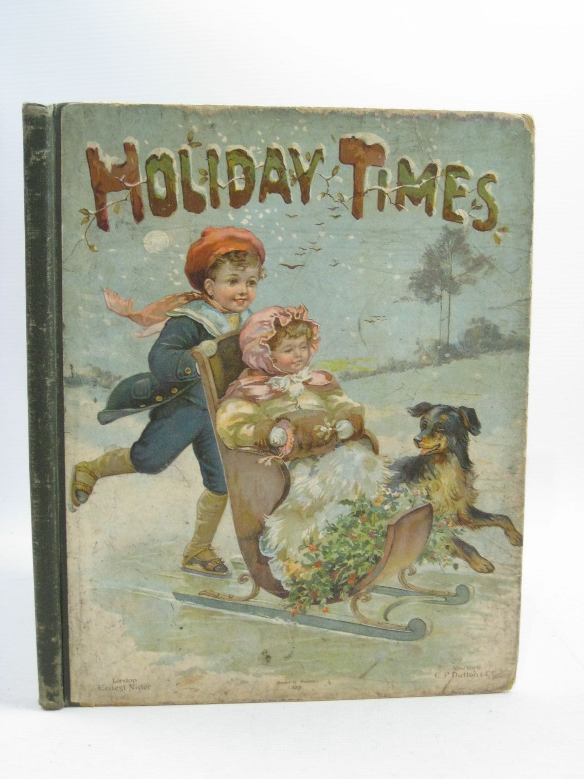 Photo of HOLIDAY TIMES illustrated by Bowley, M.<br />et al., published by Ernest Nister, E.P. Dutton &amp; Co. (STOCK CODE: 1314966)  for sale by Stella & Rose's Books