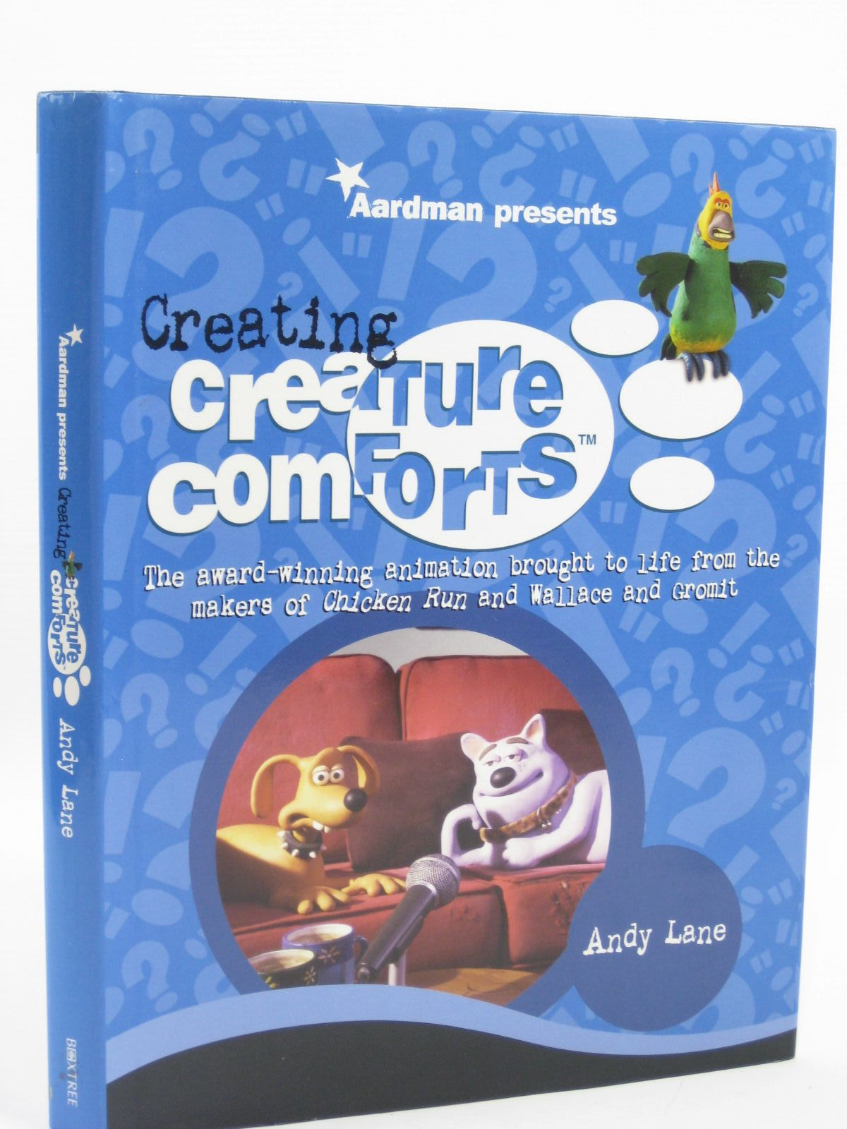 Photo of CREATING CREATURE COMFORTS written by Lane, Andy illustrated by Aardman Animations, published by Boxtree (STOCK CODE: 1316299)  for sale by Stella & Rose's Books
