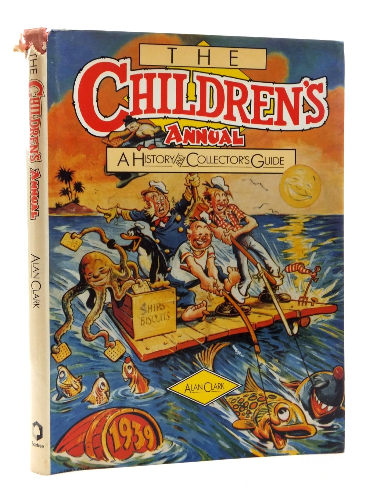Photo of THE CHILDREN'S ANNUAL A HISTORY AND COLLECTOR'S GUIDE written by Clark, Alan published by Boxtree (STOCK CODE: 1317081)  for sale by Stella & Rose's Books