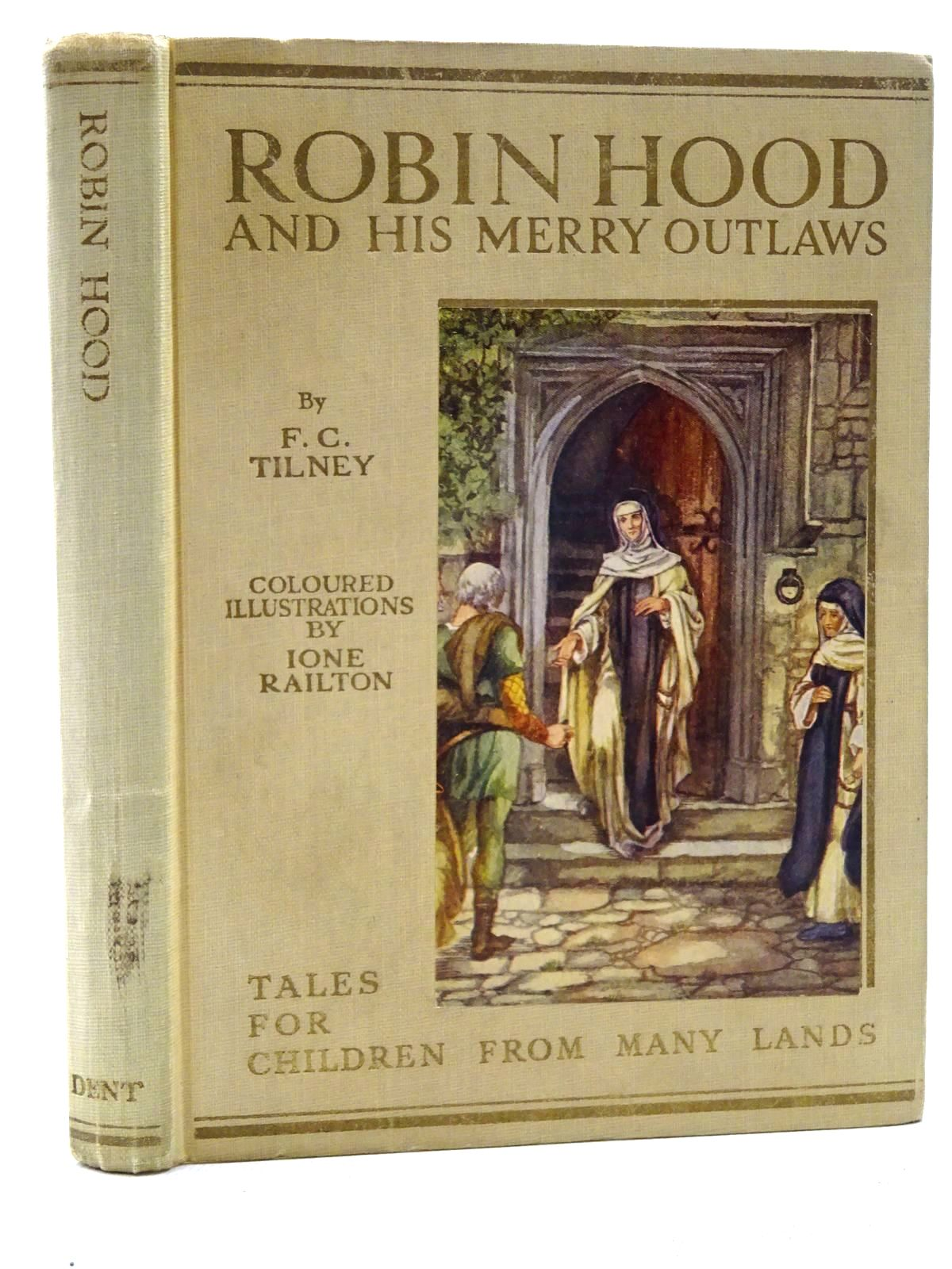 Photo of ROBIN HOOD AND HIS MERRY OUTLAWS written by Tilney, F.C. illustrated by Railton, Ione published by J.M. Dent & Sons Ltd. (STOCK CODE: 1317363)  for sale by Stella & Rose's Books