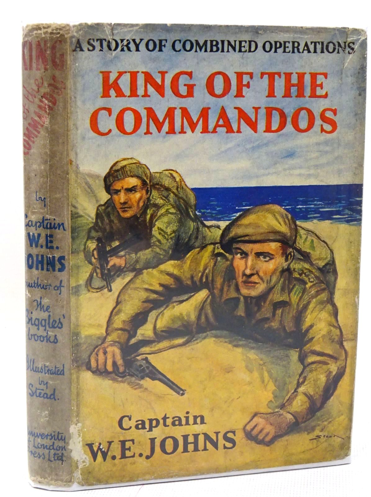 Photo of KING OF THE COMMANDOS written by Johns, W.E. illustrated by Stead,  published by University of London Press Ltd. (STOCK CODE: 1317436)  for sale by Stella & Rose's Books