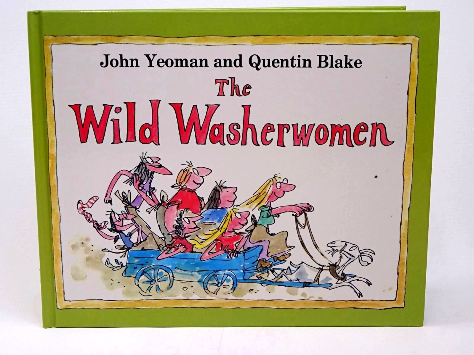 Photo of THE WILD WASHERWOMEN written by Yeoman, John illustrated by Blake, Quentin published by Hamish Hamilton Ltd (STOCK CODE: 1317695)  for sale by Stella & Rose's Books