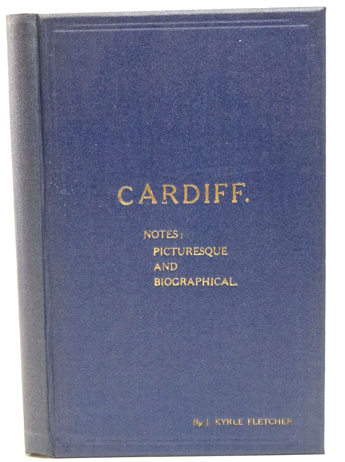 Photo of CARDIFF NOTES PICTURESQUE AND BIOGRAPHICAL- Stock Number: 1317707