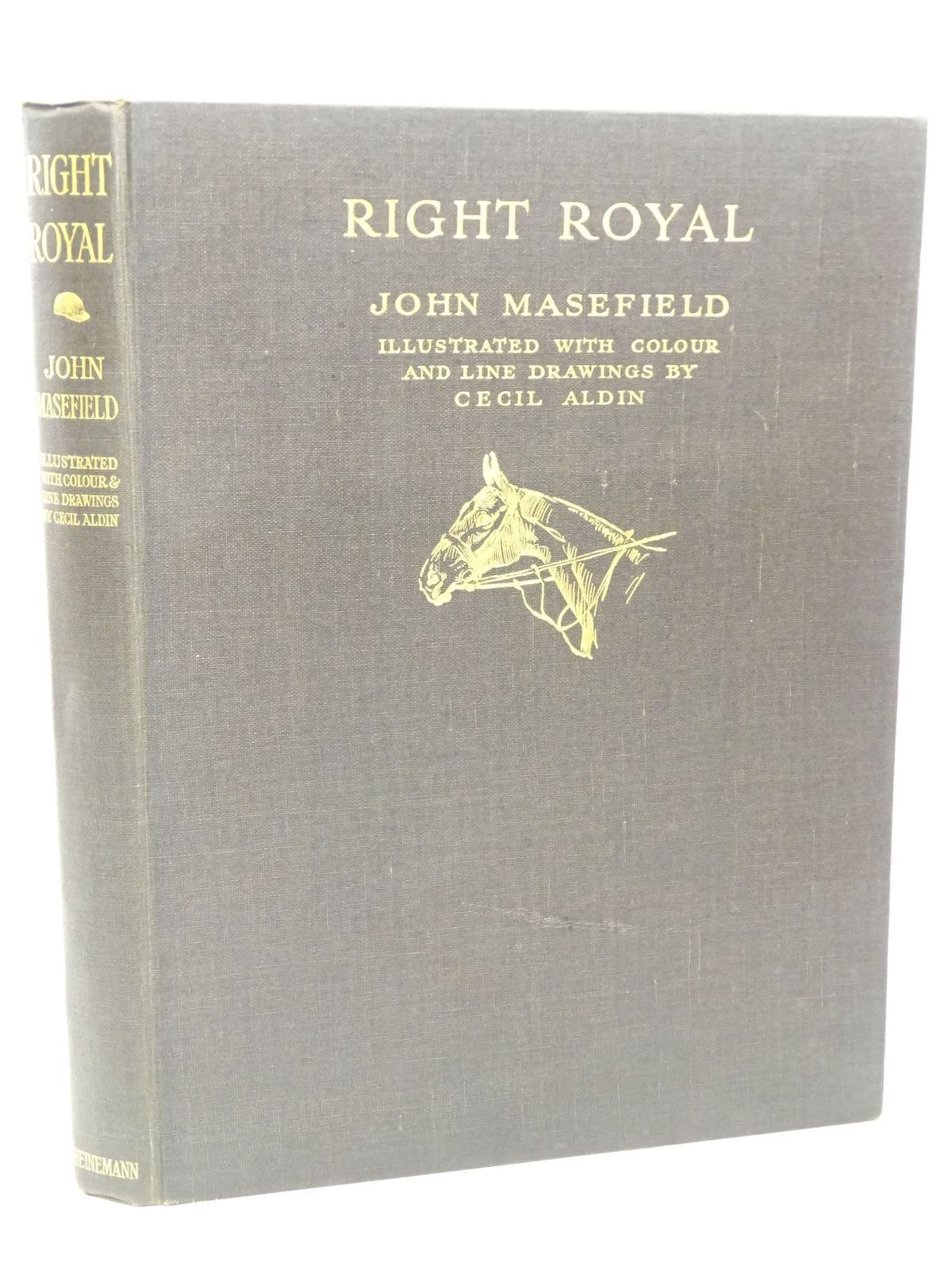 Photo of RIGHT ROYAL written by Masefield, John illustrated by Aldin, Cecil published by William Heinemann (STOCK CODE: 1318013)  for sale by Stella & Rose's Books