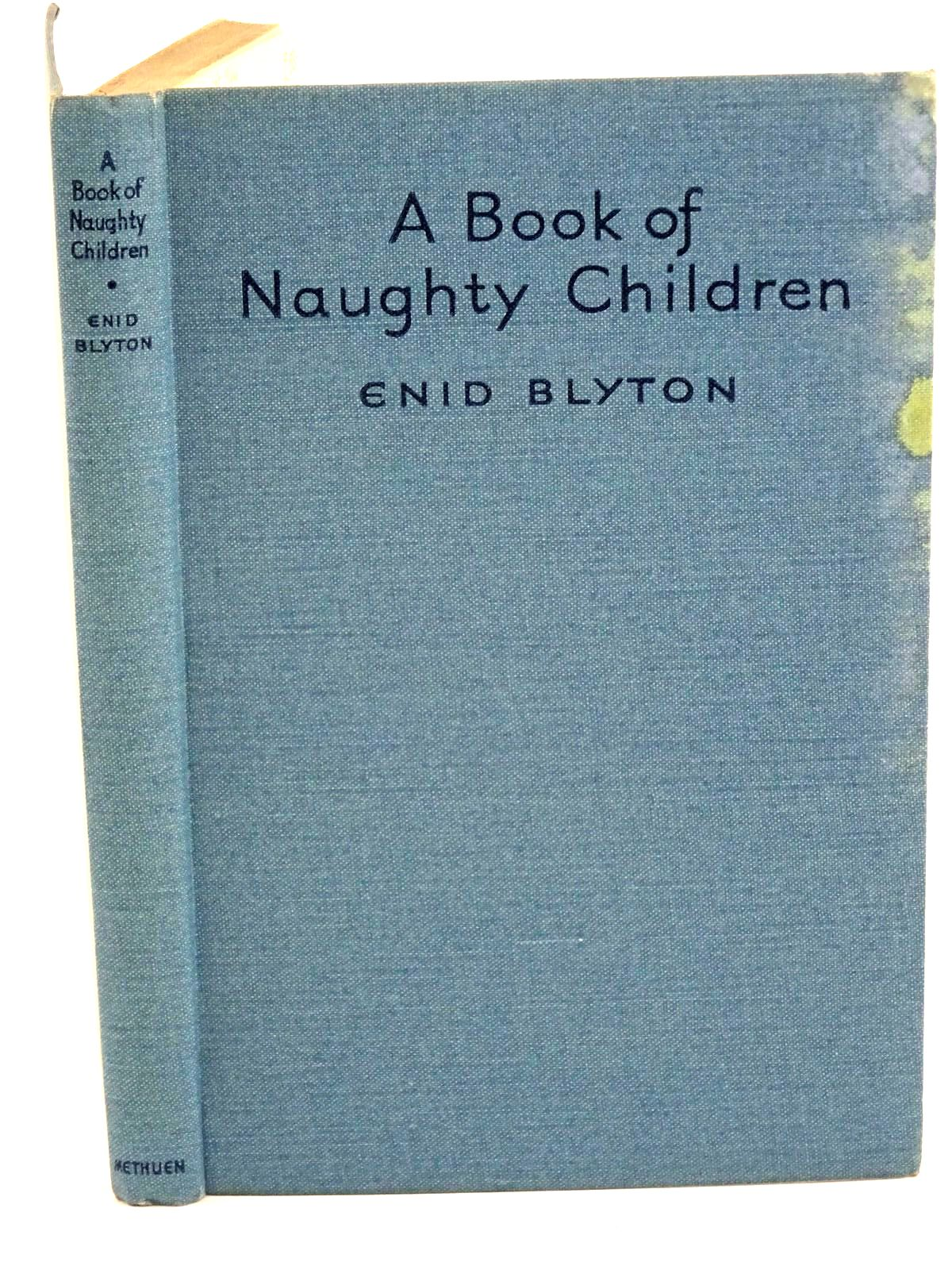 Photo of A BOOK OF NAUGHTY CHILDREN written by Blyton, Enid illustrated by Soper, Eileen published by Methuen & Co. Ltd. (STOCK CODE: 1318173)  for sale by Stella & Rose's Books