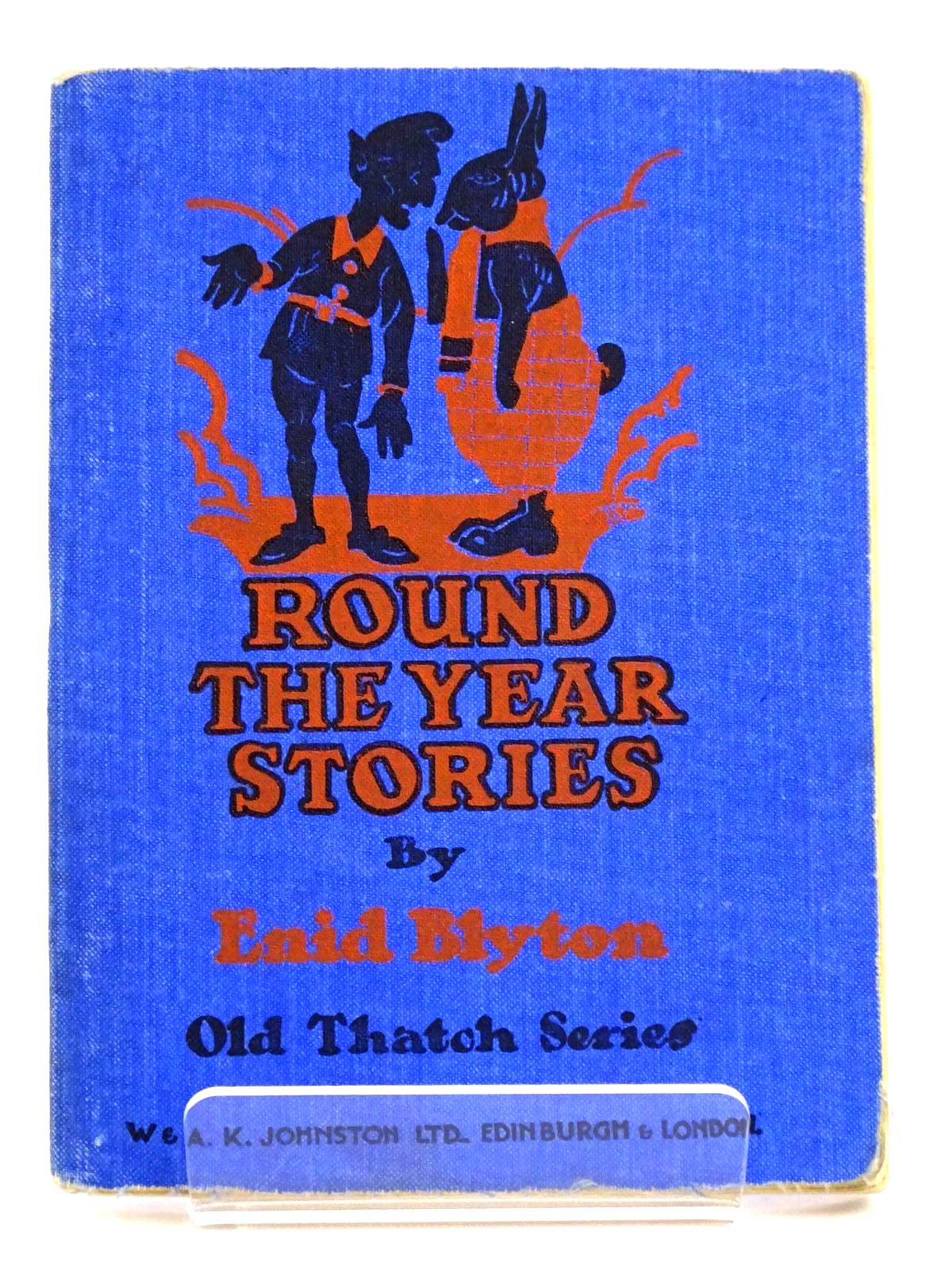 Photo of ROUND THE YEAR STORIES written by Blyton, Enid published by W. & A.K. Johnston Limited (STOCK CODE: 1318200)  for sale by Stella & Rose's Books