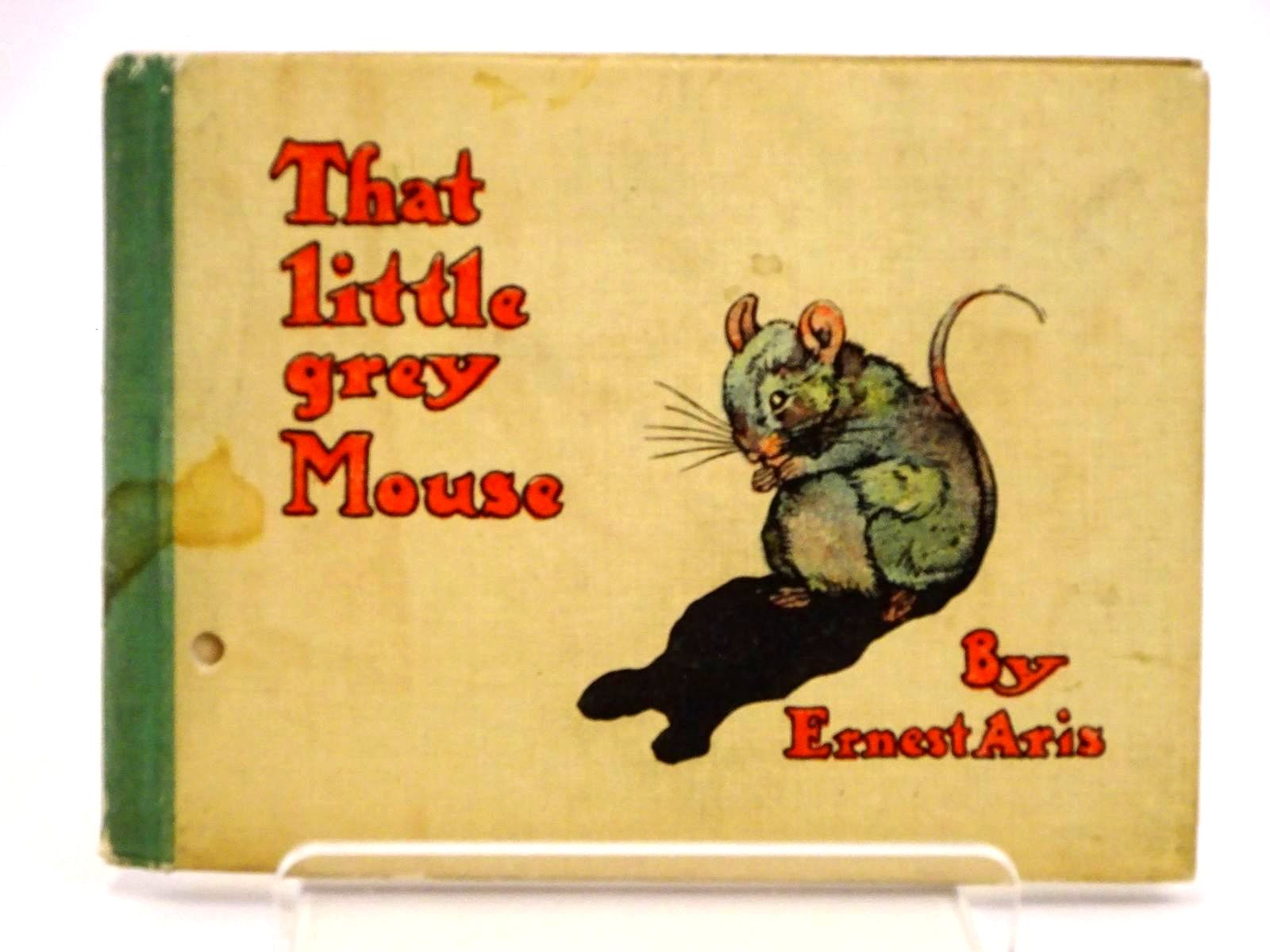 Photo of THAT LITTLE GREY MOUSE written by Aris, Ernest A. illustrated by Aris, Ernest A. published by Humphrey Milford (STOCK CODE: 1318232)  for sale by Stella & Rose's Books