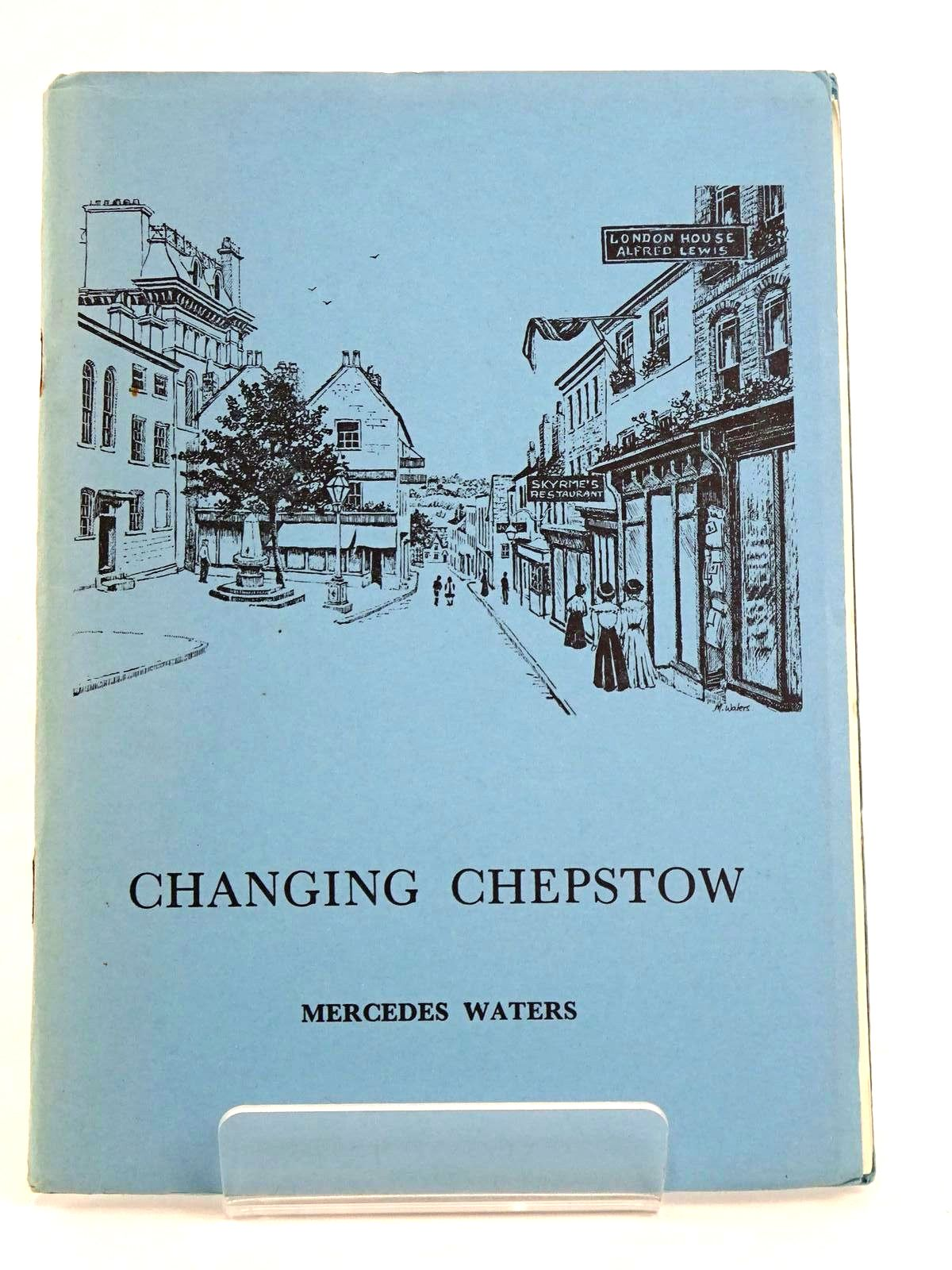 Photo of CHANGING CHEPSTOW written by Waters, Mercedes illustrated by Waters, Mercedes published by The Chepstow Society (STOCK CODE: 1318349)  for sale by Stella & Rose's Books