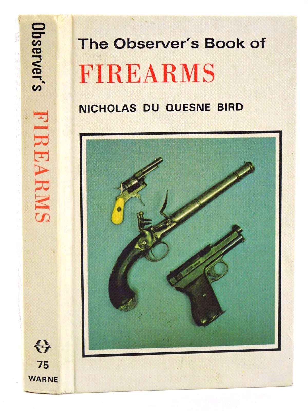 Photo of THE OBSERVER'S BOOK OF FIREARMS written by Du Quesne-Bird, Nicholas published by Frederick Warne (STOCK CODE: 1318370)  for sale by Stella & Rose's Books