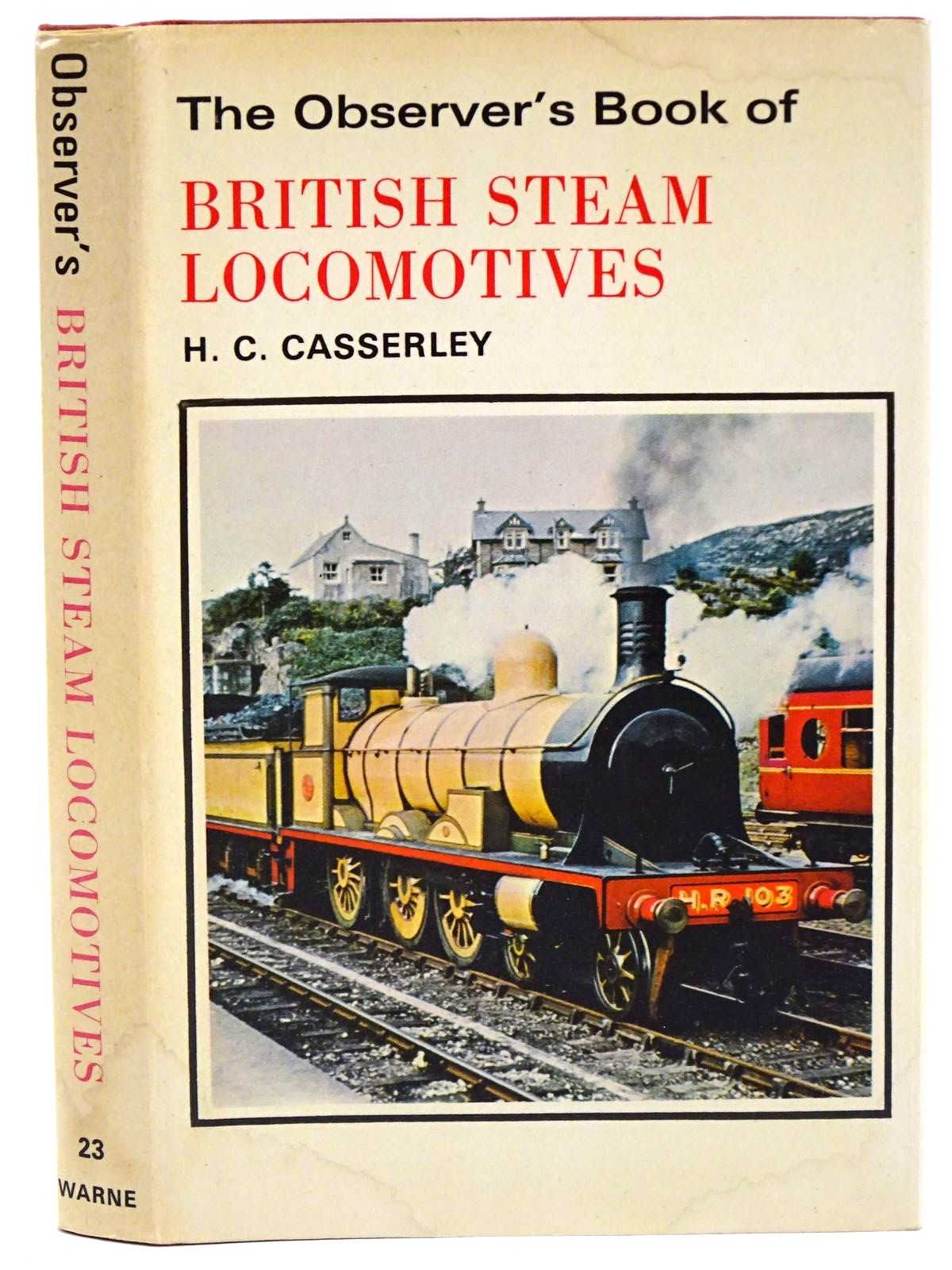 Photo of THE OBSERVER'S BOOK OF BRITISH STEAM LOCOMOTIVES written by Casserley, H.C. published by Frederick Warne & Co Ltd. (STOCK CODE: 1318373)  for sale by Stella & Rose's Books
