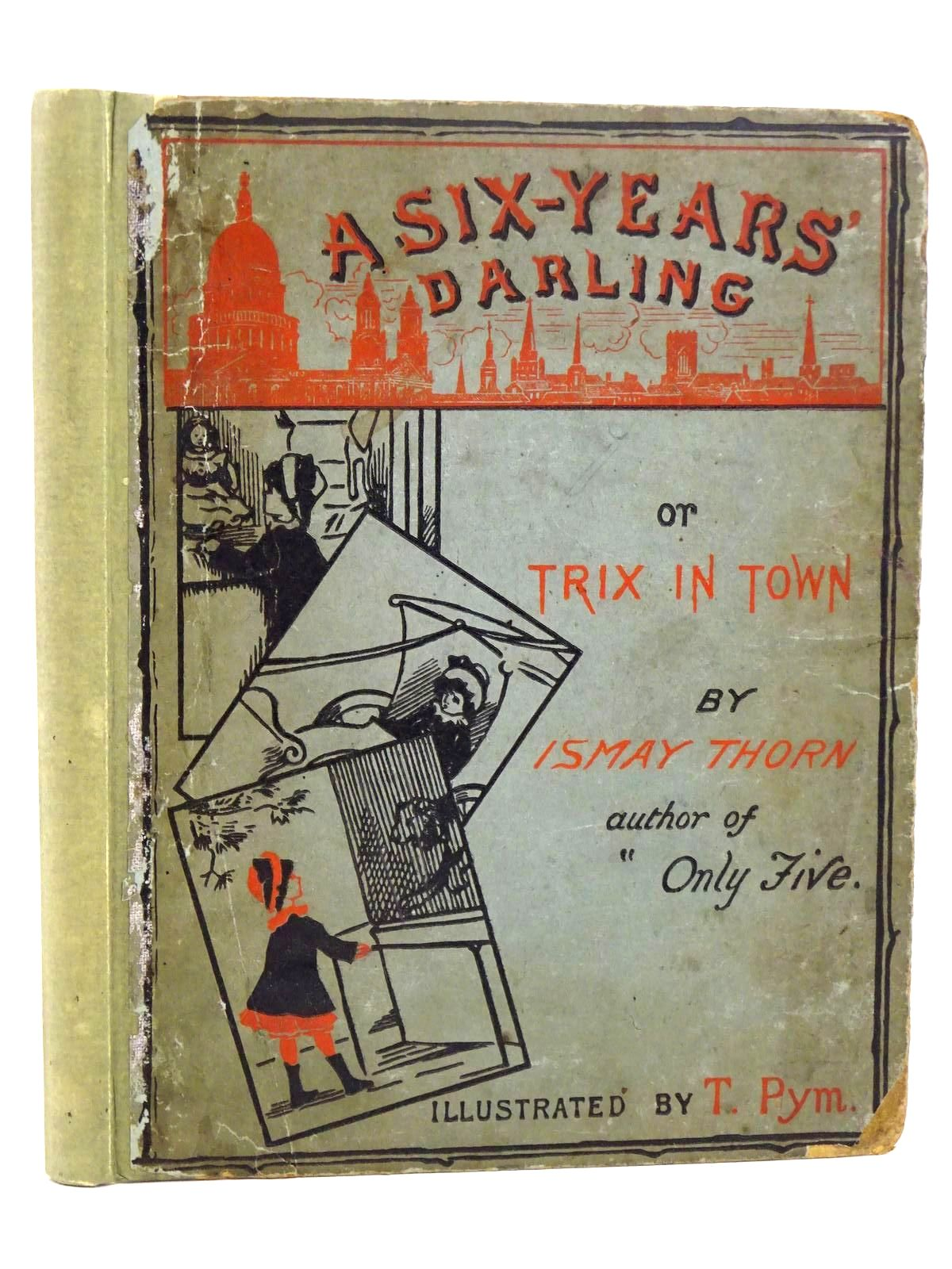 Photo of A SIX-YEARS' DARLING written by Thorn, Ismay illustrated by Pym, T. published by John F. Shaw & Co.250 (STOCK CODE: 1318377)  for sale by Stella & Rose's Books