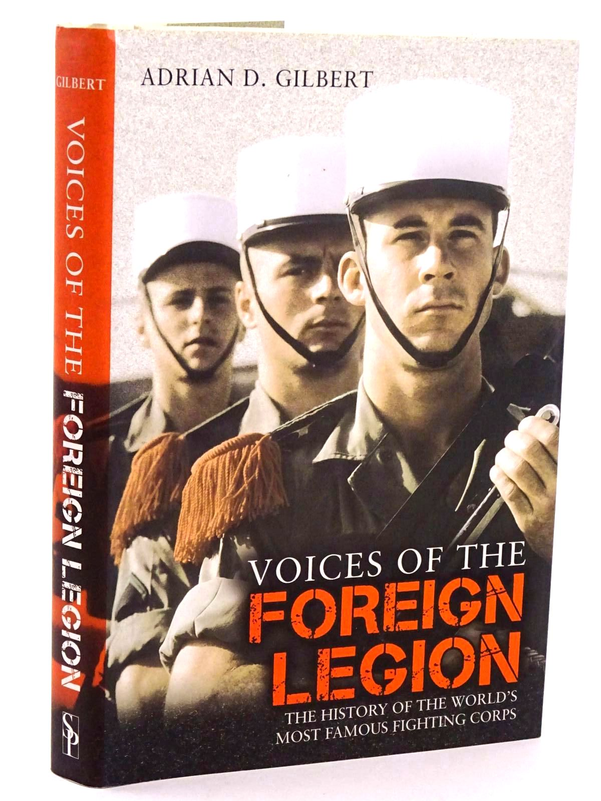 Photo of VOICES OF THE FOREIGN LEGION written by Gilbert, Adrian published by Skyhorse Publishing (STOCK CODE: 1318397)  for sale by Stella & Rose's Books