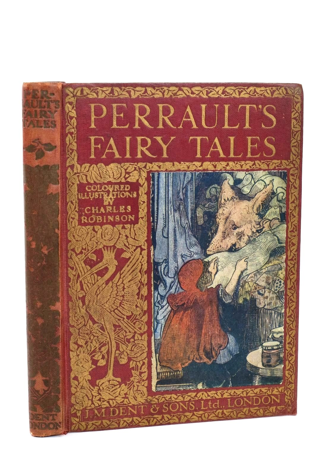 Photo of PERRAULT'S FAIRY TALES written by Perrault, Charles illustrated by Robinson, Charles published by J.M. Dent & Sons Ltd., E.P.Dutton & Co. (STOCK CODE: 1318525)  for sale by Stella & Rose's Books