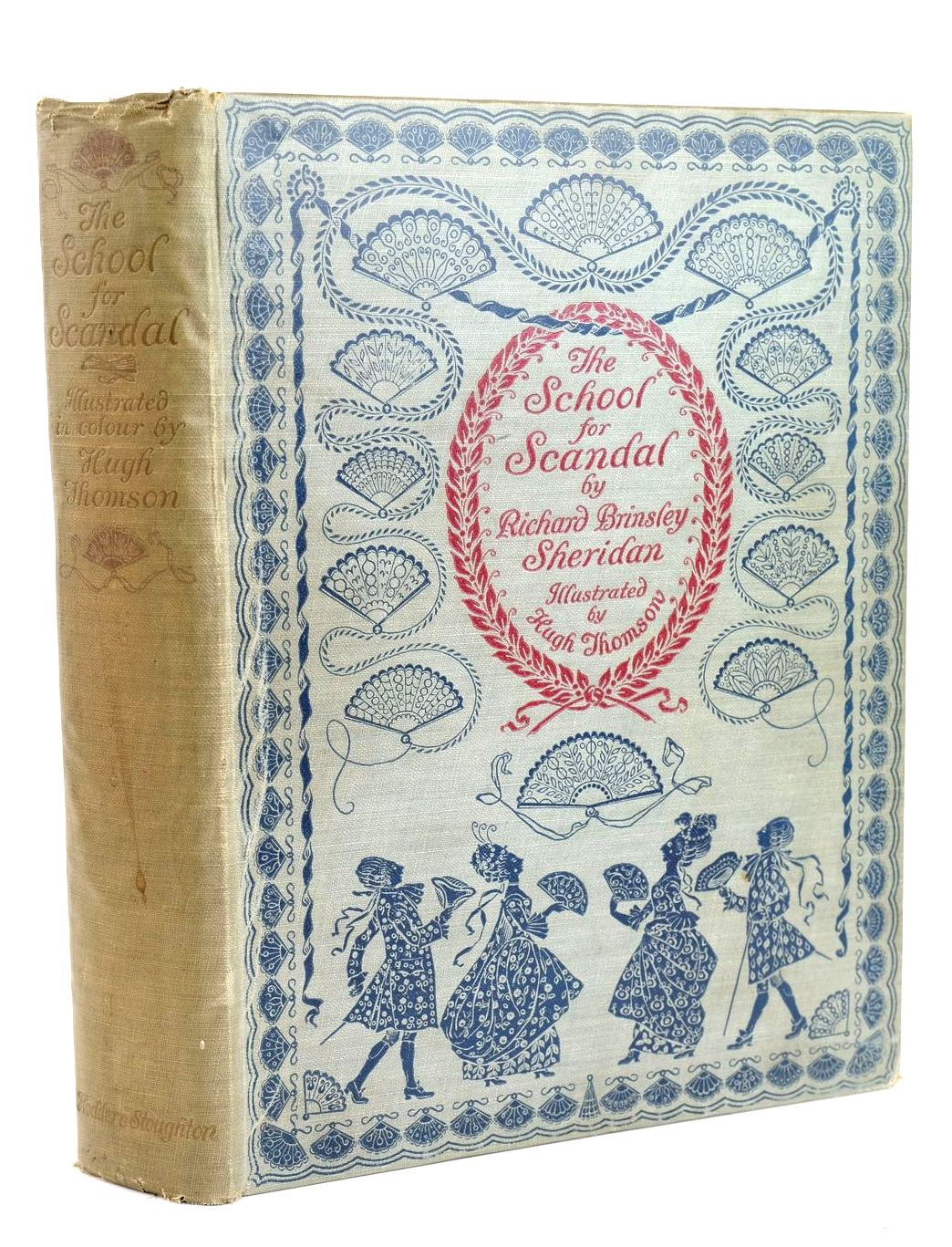 Photo of THE SCHOOL FOR SCANDAL written by Sheridan, Richard Brinsley illustrated by Thomson, Hugh published by Hodder & Stoughton (STOCK CODE: 1318594)  for sale by Stella & Rose's Books