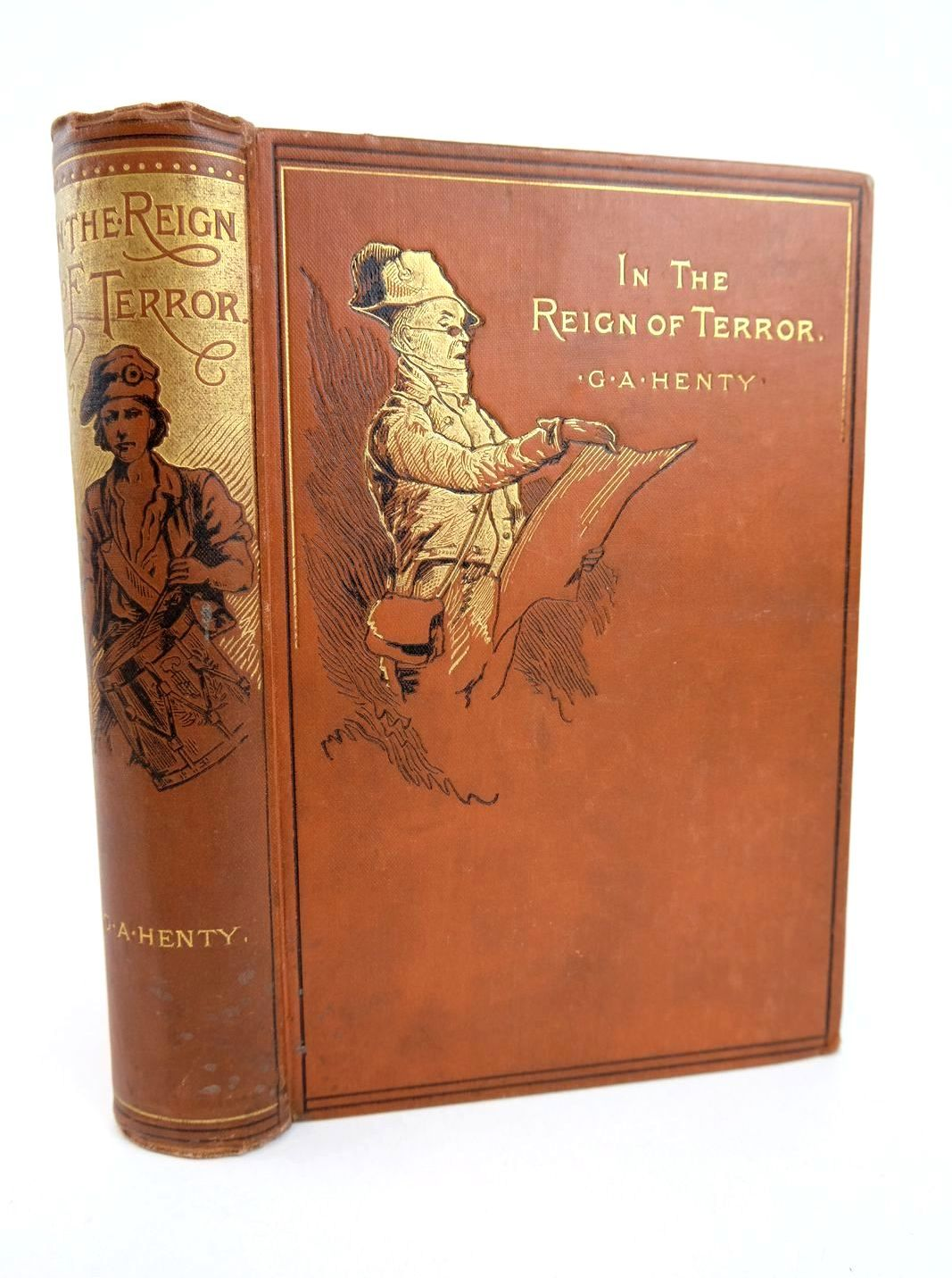 Photo of IN THE REIGN OF TERROR written by Henty, G.A. illustrated by Schonberg, John published by Blackie & Son Ltd. (STOCK CODE: 1318620)  for sale by Stella & Rose's Books