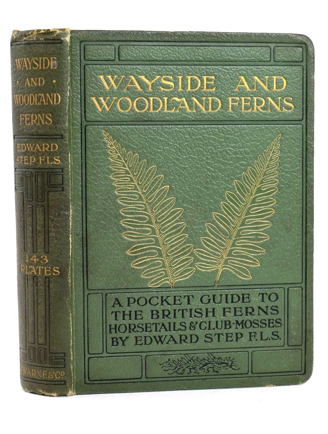 Photo of WAYSIDE AND WOODLAND FERNS written by Step, Edward published by Frederick Warne & Co Ltd. (STOCK CODE: 1318659)  for sale by Stella & Rose's Books