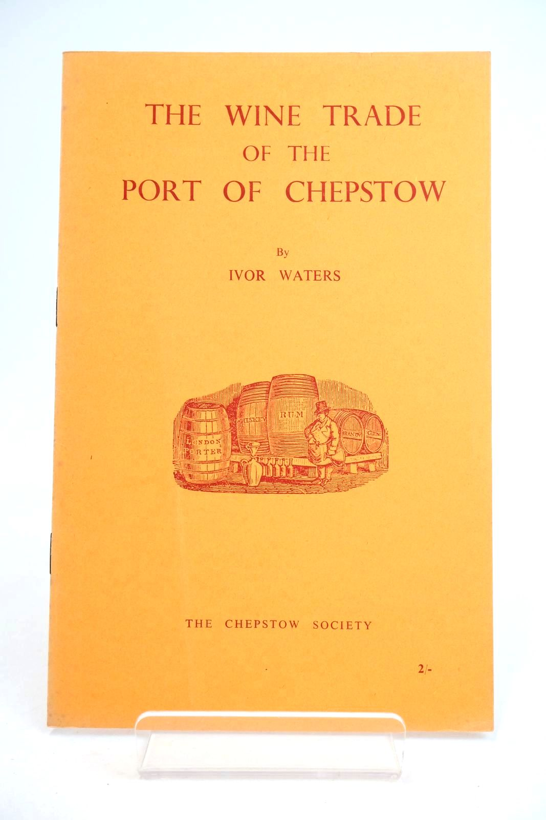 Photo of THE WINE TRADE OF THE PORT OF CHEPSTOW- Stock Number: 1318827