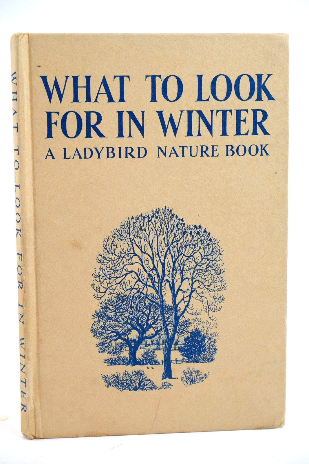 Photo of WHAT TO LOOK FOR IN WINTER written by Watson, E.L. Grant illustrated by Tunnicliffe, C.F. published by Wills & Hepworth Ltd. (STOCK CODE: 1318833)  for sale by Stella & Rose's Books