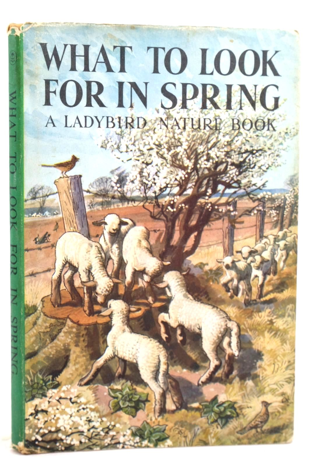 Photo of WHAT TO LOOK FOR IN SPRING written by Watson, E.L. Grant illustrated by Tunnicliffe, C.F. published by Wills & Hepworth Ltd. (STOCK CODE: 1318835)  for sale by Stella & Rose's Books