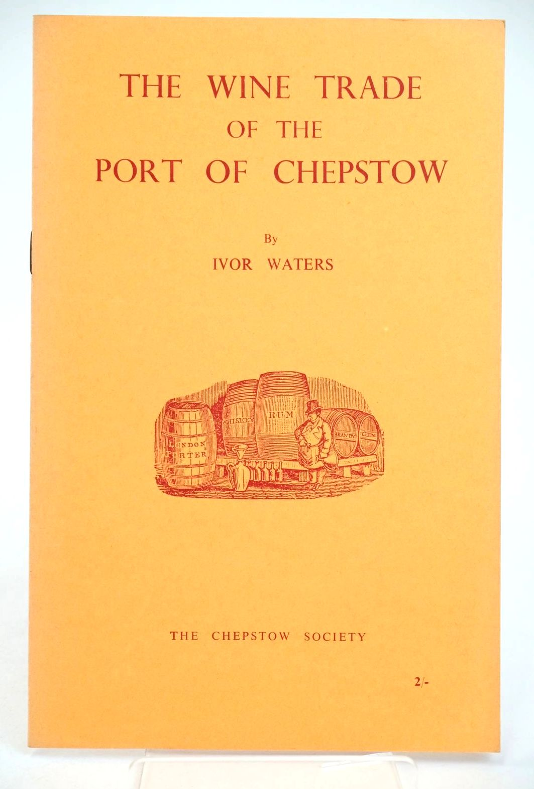 Photo of THE WINE TRADE OF THE PORT OF CHEPSTOW written by Waters, Ivor published by The Chepstow Society (STOCK CODE: 1318977)  for sale by Stella & Rose's Books