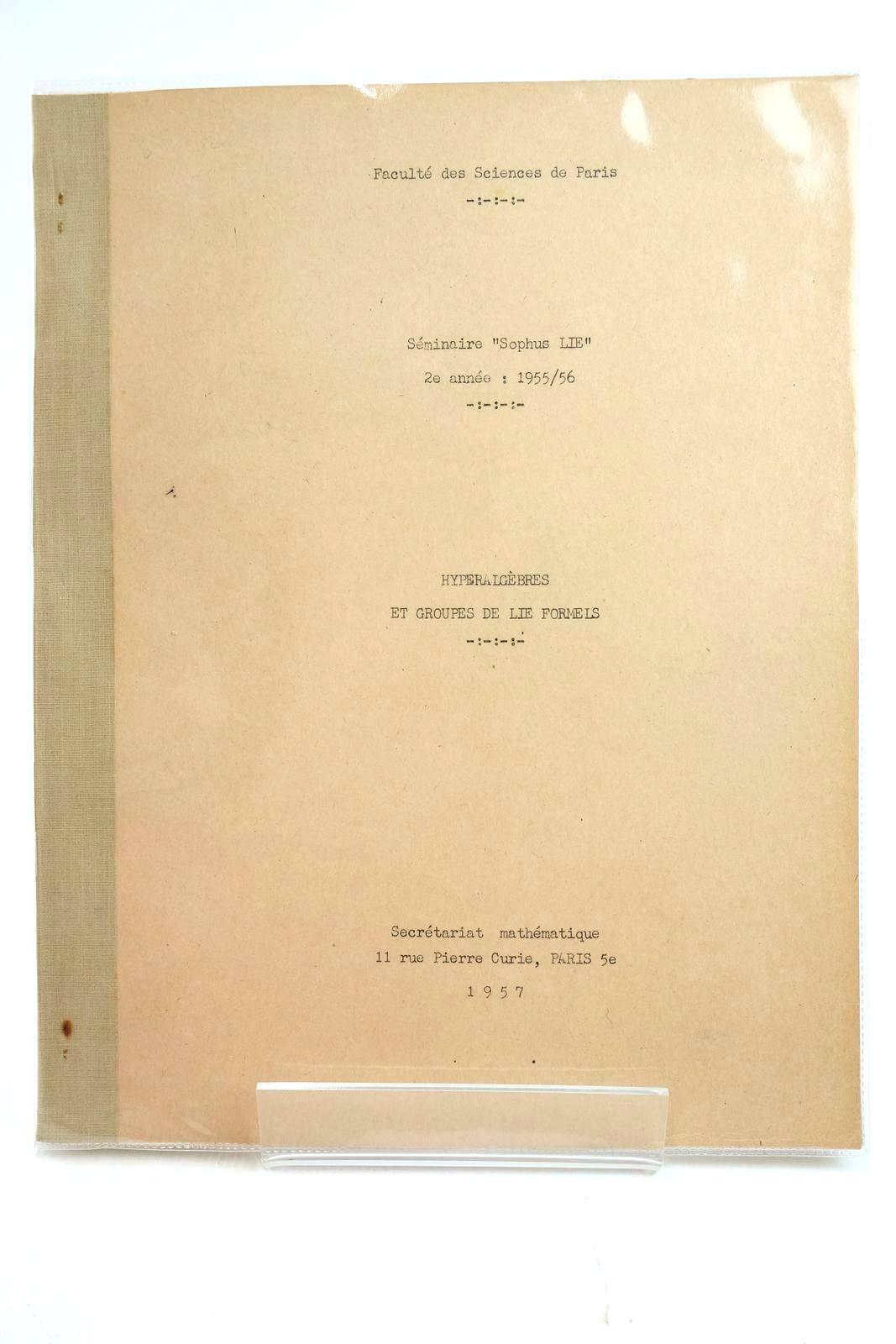 Photo of HYPERALGEBRES ET GROUPES DE LIE FORMELS written by Lazard, M. published by Secretariat Mathematique Paris (STOCK CODE: 1319128)  for sale by Stella & Rose's Books