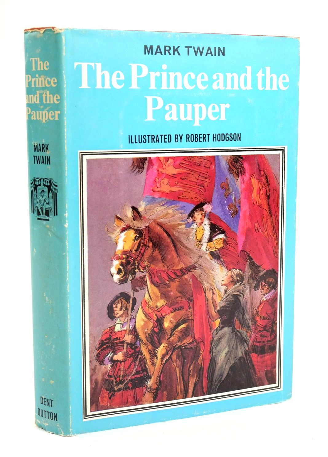 Photo of THE PRINCE AND THE PAUPER written by Twain, Mark illustrated by Hodgson, Robert published by J.M. Dent & Sons Ltd., E.P. Dutton & Co. Inc. (STOCK CODE: 1319250)  for sale by Stella & Rose's Books