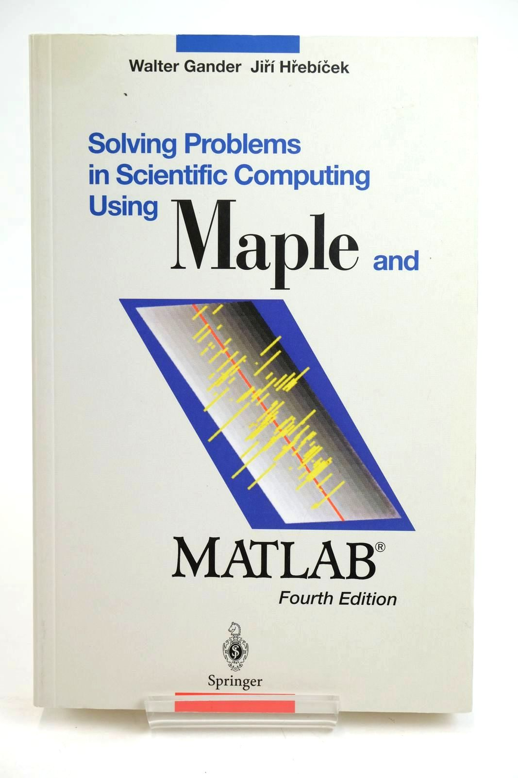 Photo of SOLVING PROBLEMS IN SCIENTIFIC COMPUTING USING MAPLE AND MATLAB written by Gander, Walter Hrebicek, Jiri published by Springer-Verlag (STOCK CODE: 1319627)  for sale by Stella & Rose's Books
