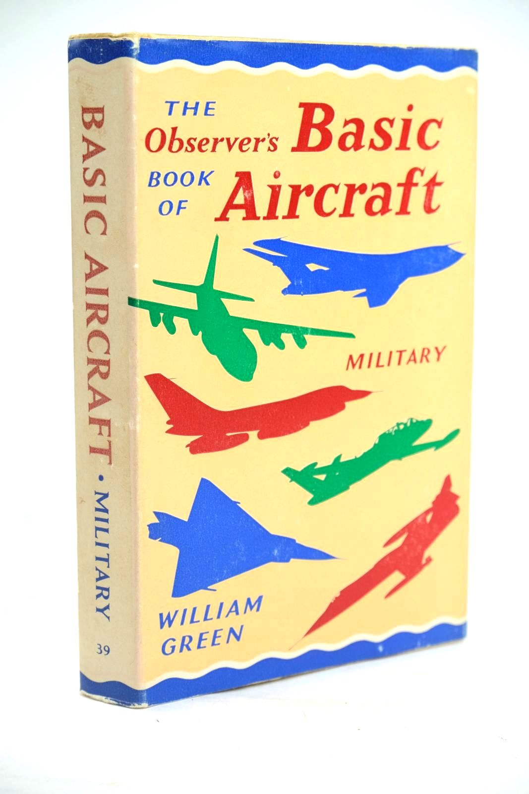 Photo of THE OBSERVER'S BOOK OF BASIC AIRCRAFT: MILITARY written by Green, William illustrated by Punnett, Dennis published by Frederick Warne & Co Ltd. (STOCK CODE: 1319656)  for sale by Stella & Rose's Books