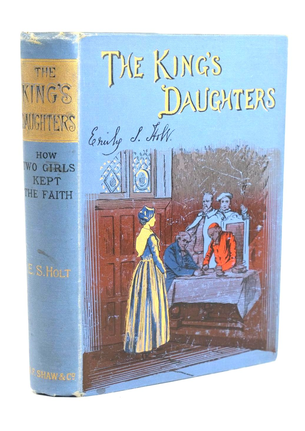 Photo of THE KING'S DAUGHTERS OR HOW TWO GIRLS KEPT THE FAITH written by Holt, Emily Sarah published by J.F. Shaw & Co. (STOCK CODE: 1319683)  for sale by Stella & Rose's Books