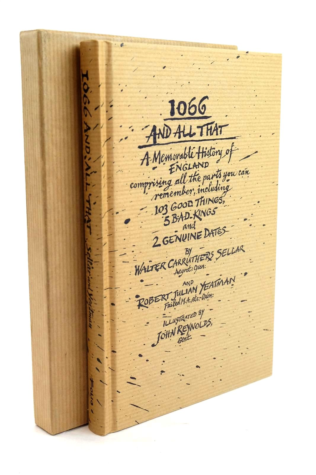 Photo of 1066 AND ALL THAT: A MEMORABLE HISTORY OF ENGLAND written by Sellar, Walter Carruthers Yeatman, Robert Julian illustrated by Reynolds, John published by Folio Society (STOCK CODE: 1319879)  for sale by Stella & Rose's Books