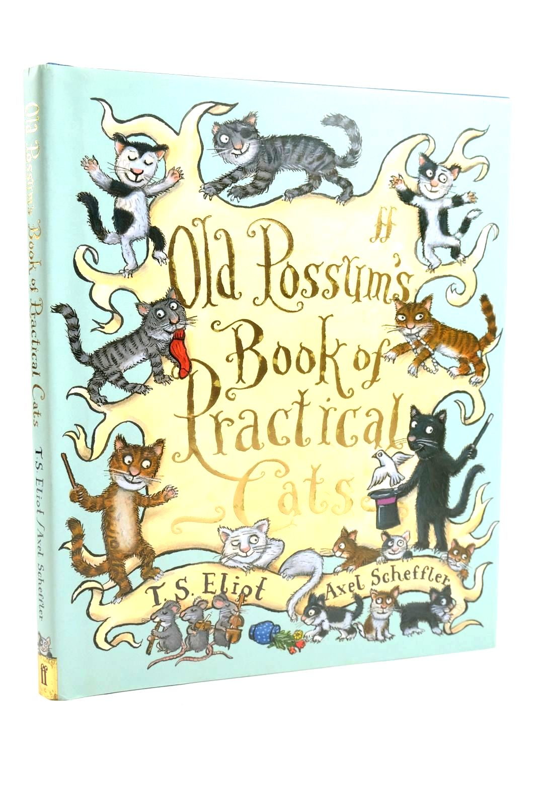 Photo of OLD POSSUM'S BOOK OF PRACTICAL CATS written by Eliot, T.S. illustrated by Scheffler, Axel published by Faber & Faber (STOCK CODE: 1319888)  for sale by Stella & Rose's Books