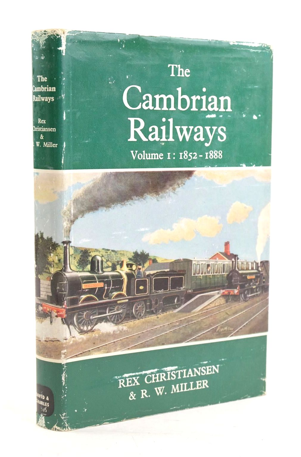 Photo of THE CAMBRIAN RAILWAYS VOLUME 1: 1852-1888 written by Christiansen, Rex illustrated by Miller, R.W. published by David & Charles (STOCK CODE: 1319915)  for sale by Stella & Rose's Books