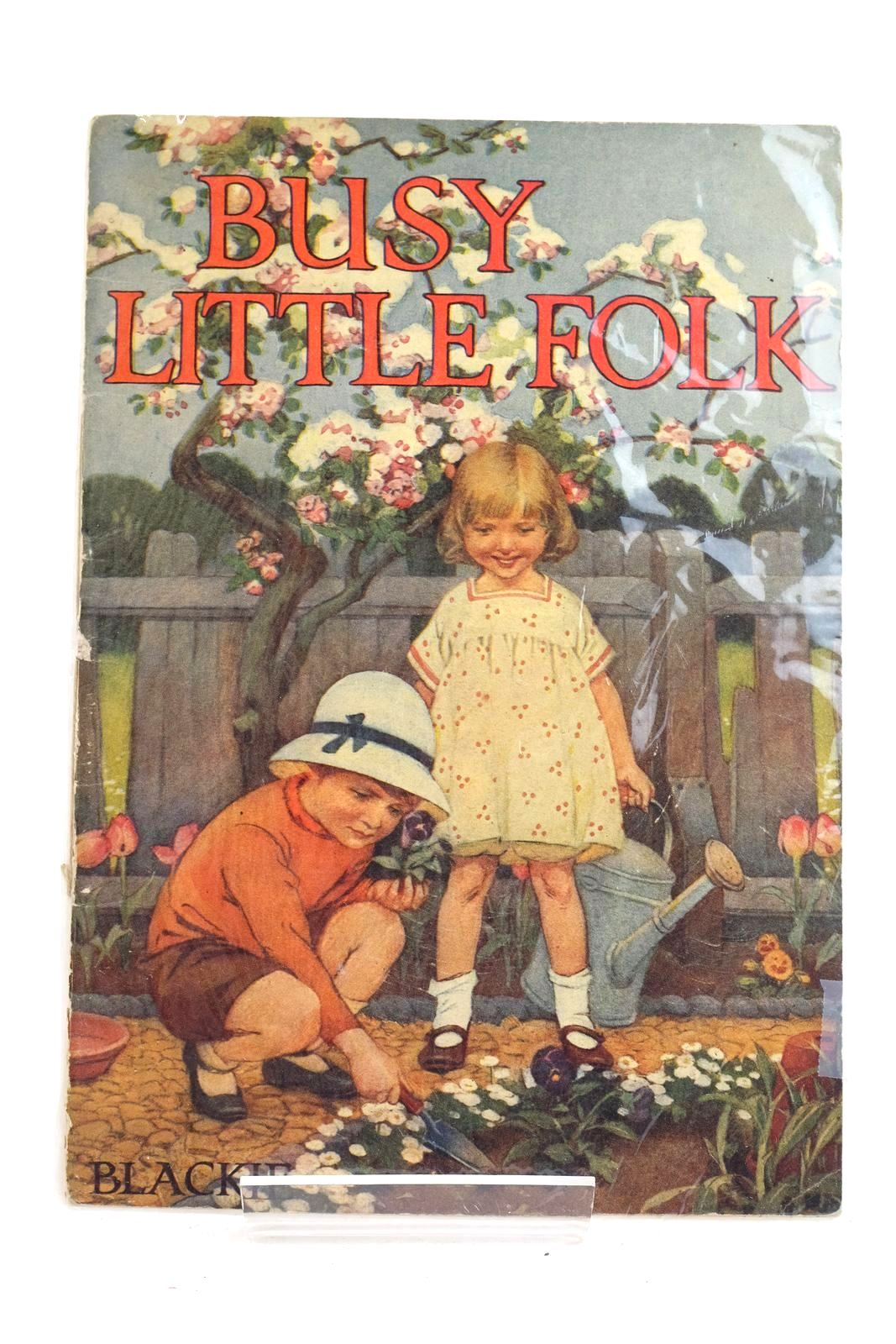 Photo of BUSY LITTLE FOLK illustrated by Cobb, Ruth Burgess, Ethel K. Earnshaw, Harold Buchanan, N. Appleton, Honor C. et al.,  published by Blackie And Son Limited (STOCK CODE: 1320060)  for sale by Stella & Rose's Books