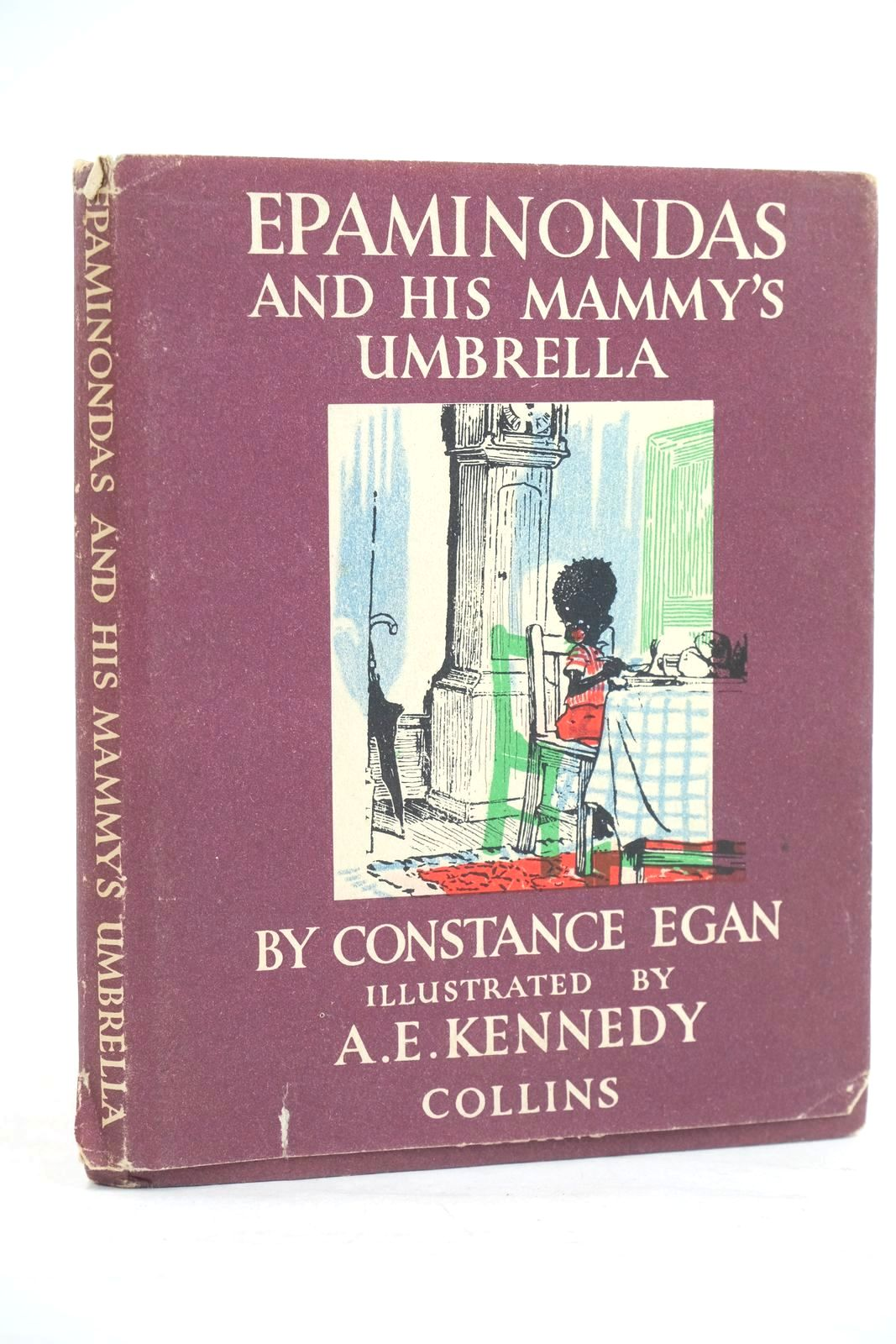 Photo of EPAMINONDAS AND HIS MAMMY'S UMBRELLA written by Egan, Constance illustrated by Kennedy, A.E. published by Collins (STOCK CODE: 1320095)  for sale by Stella & Rose's Books