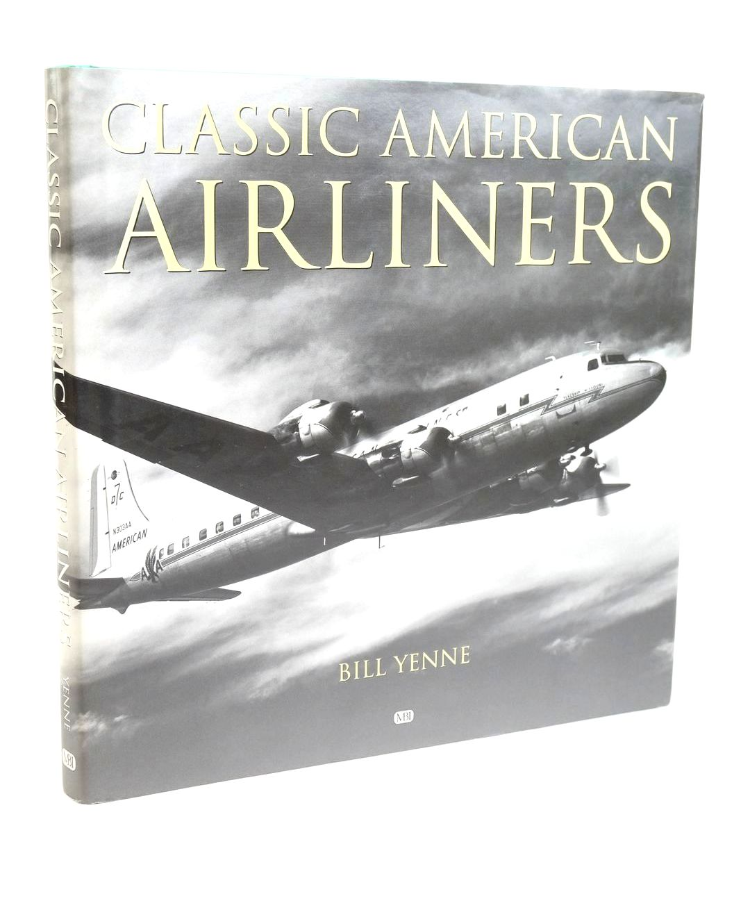 Photo of CLASSIC AMERICAN AIRLINERS written by Yenne, Bill published by MBI Publishing (STOCK CODE: 1320135)  for sale by Stella & Rose's Books