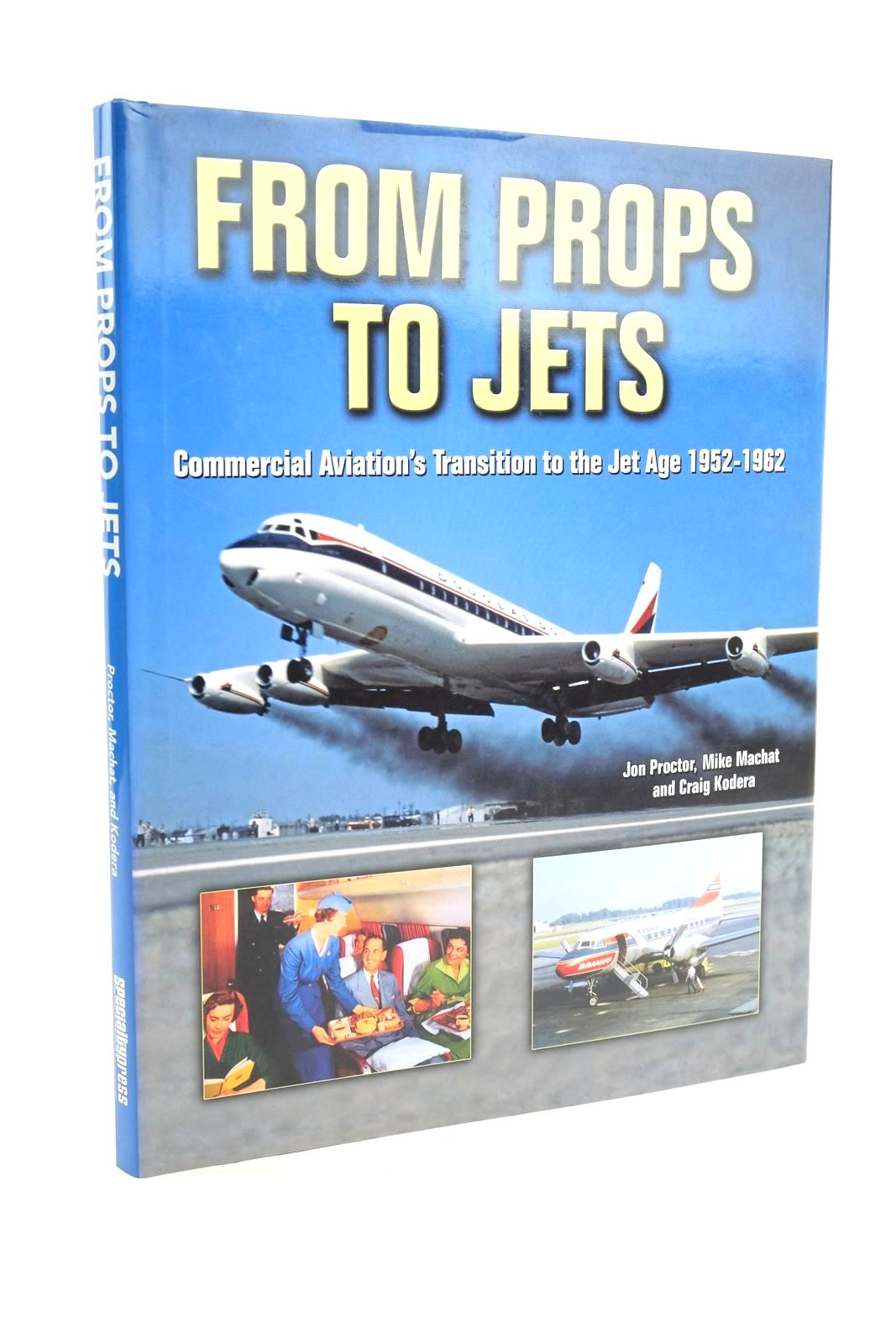Photo of FROM PROPS TO JETS written by Proctor, Jon Machat, Mike Kodera, Craig published by Speciality Press (STOCK CODE: 1320138)  for sale by Stella & Rose's Books