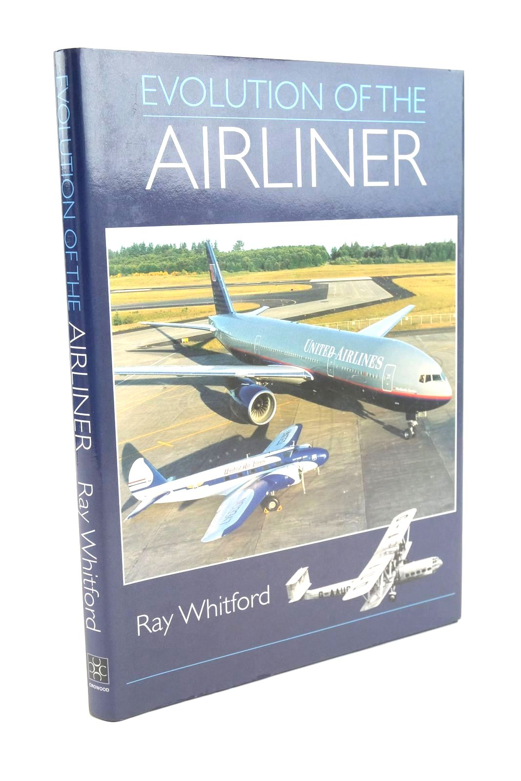 Photo of EVOLUTION OF THE AIRLINER written by Whitford, Ray published by The Crowood Press (STOCK CODE: 1320144)  for sale by Stella & Rose's Books